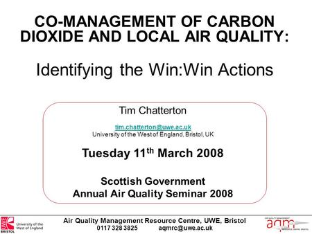 Air Quality Management Resource Centre, UWE, Bristol 0117 328 3825 CO-MANAGEMENT OF CARBON DIOXIDE AND LOCAL AIR QUALITY: Identifying the.