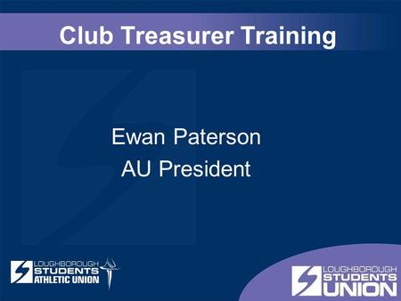 Club Treasurer Training Ewan Paterson AU President.