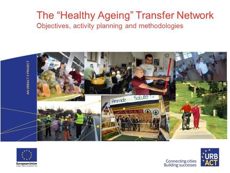"The ""Healthy Ageing"" Transfer Network Objectives, activity planning and methodologies."