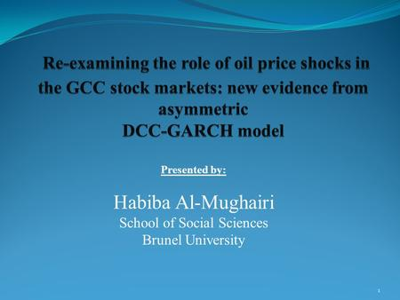 Presented by: Habiba Al-Mughairi School of Social Sciences Brunel University 1.