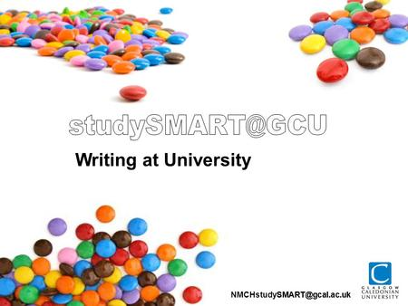 Writing at University. Writing at University Today's Session 1. Academic conventions of writing. 2.