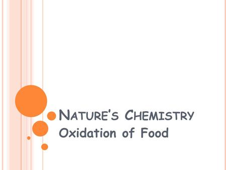 Nature's Chemistry Oxidation of Food.
