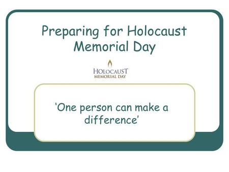 Preparing for Holocaust Memorial Day 'One person can make a difference'