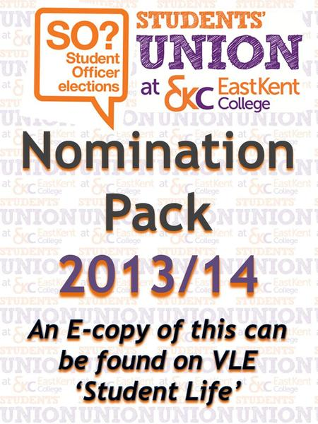 ; Students' Union Elections 2013 If you have picked up this pack, it means you are considering becoming a Student Union Representative for all your fellow.