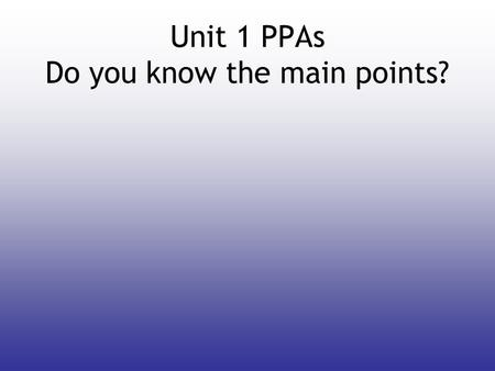 Unit 1 PPAs Do you know the main points?. PPA1 Effect of Concentration Changes On Reaction Rate 1.describe how the concentration of potassium iodide was.