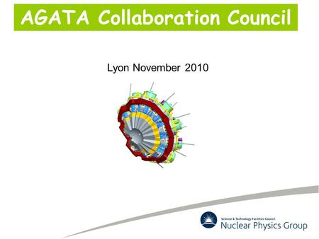 AGATA Collaboration Council Lyon November 2010. AGATA ACC Agenda 25 th November 2010, Lyon 1.Terms of Reference 2.Membership 3.Web pages 4.Annual collaboration.