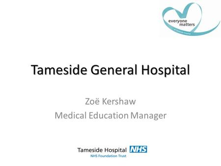 Tameside General Hospital Zoë Kershaw Medical Education Manager.