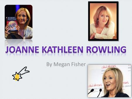By Megan Fisher. Pages Childhood Teens Famous Childhood Joanne Kathleen Rowling (pronounced rolling) was born on July 31st, 1965 in Chipping Sodbury,