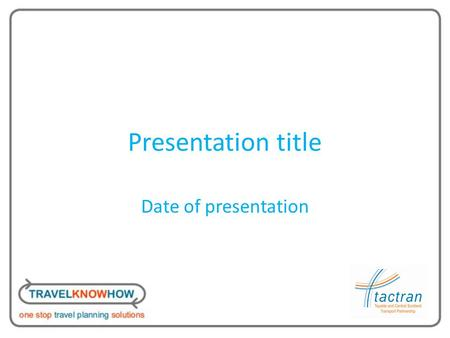 Presentation title Date of presentation. Setting the scene Use this slide to introduce yourself and your role within the organisation. Outline purpose.