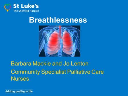 Breathlessness Barbara Mackie and Jo Lenton