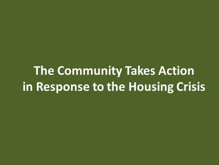 The Community Takes Action in Response to the Housing Crisis.