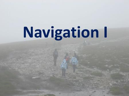Navigation I. Nav 1_1: Maps, Scale and Distance Learning Intention: To familiarise you with the main features of an Ordnance Survey map.