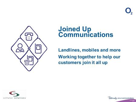 Slide 1 Joined Up Communications Landlines, mobiles and more Working together to help our customers join it all up.