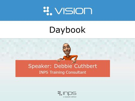 Daybook Speaker: Debbie Cuthbert INPS Training Consultant.