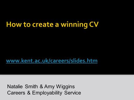 Natalie Smith & Amy Wiggins Careers & Employability Service.
