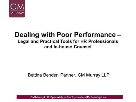 Bettina Bender, Partner, CM Murray LLP CM Murray LLP: Specialists in Employment, Partnership and Business Immigration LawCM Murray LLP: Specialists in.