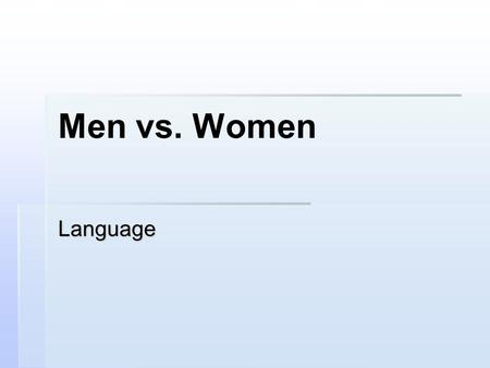 Men vs. Women Language.