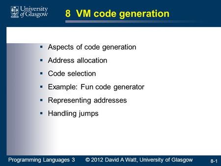 8 VM code generation Aspects of code generation Address allocation