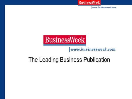 The Leading Business Publication. The BusinessWeek mission BusinessWeek is an indispensable global source of groundbreaking analysis, commentary and news.