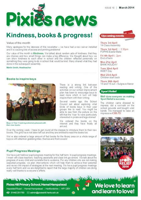 Kindness, books & progress! There is a strong link between reading and writing. One of the activities on our school improvement plan has been to encourage.