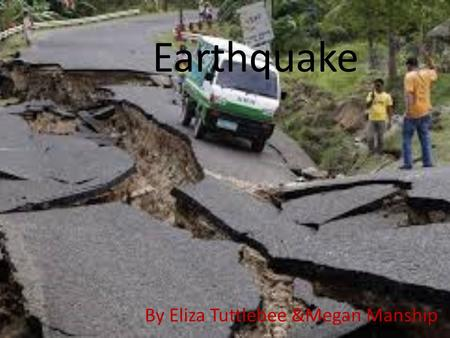 Earthquake By Eliza Tuttlebee &Megan Manship. Named earthquakes.