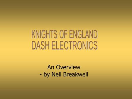 "An Overview - by Neil Breakwell Overview - How the dash electronics is built up from a set of five ""modules"" The Basic Structure and Components of the."