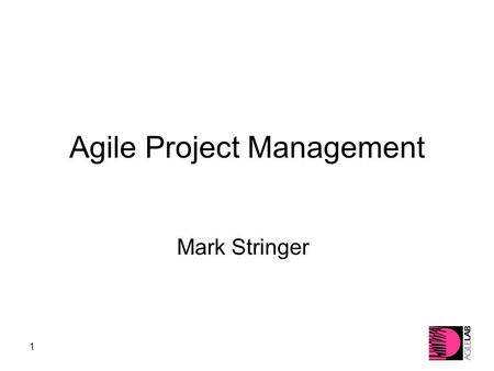 1 Agile Project Management Mark Stringer. 2 3 Introductions Who am I? Who are you?