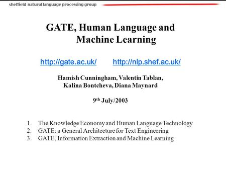 GATE, Human Language and Machine Learning   Hamish Cunningham, Valentin.