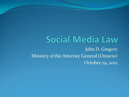 John D. Gregory Ministry of the Attorney General (Ontario) October 29, 2012.