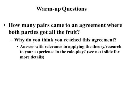 How many pairs came to an agreement where both parties got all the fruit? –Why do you think you reached this agreement? Answer with relevance to applying.