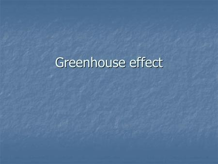 Greenhouse effect. Our climate system (atmosphere, lithosphere, hydrosphere and living things) trap and store energy and distribute it around the world.