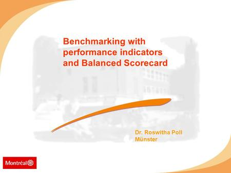 Dr. Roswitha Poll Münster Benchmarking with performance indicators and Balanced Scorecard.
