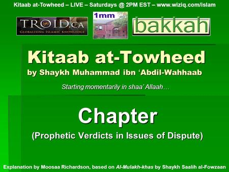 Kitaab at-Towheed by Shaykh Muhammad ibn ' Abdil-Wahhaab Chapter (Prophetic Verdicts in Issues of Dispute) Kitaab at-Towheed – LIVE – 2PM EST.