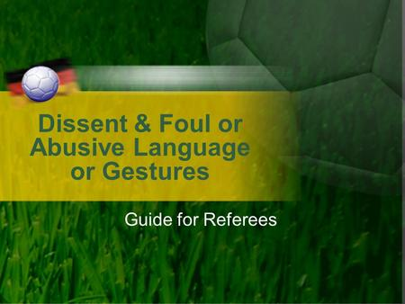 Dissent & Foul or Abusive Language or Gestures Guide for Referees.