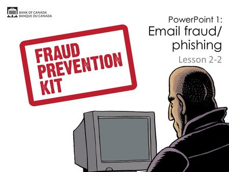 PowerPoint 1: Email fraud/ phishing Lesson 2-2. WHAT IS PHISHING?