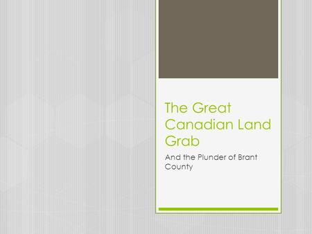 The Great Canadian Land Grab And the Plunder of Brant County.