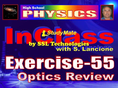 High School by SSL Technologies Physics Ex-55 Question-1 A translucent material: a) Absorbs the light rays it receives b) Converges the incident light.