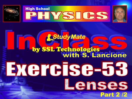"High School Part 2 /2 by SSL Technologies Physics Ex-53 Click THE EYE The eye is an optical ""instrument"". It contains a converging lens used to focus."
