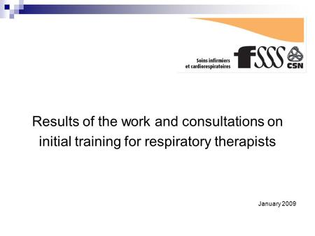 Results of the work and consultations on initial training for respiratory therapists January 2009.