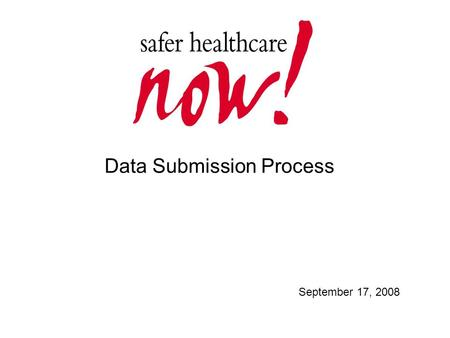 Data Submission Process September 17, 2008. Overview on Data Submission Enroll your team and Organization Submit workbooks monthly by October 03, November.
