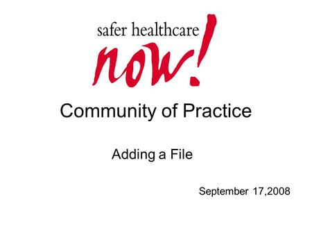 Community of Practice Adding a File September 17,2008.
