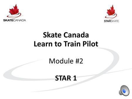 Skate Canada Learn to Train Pilot Module #2 STAR 1.
