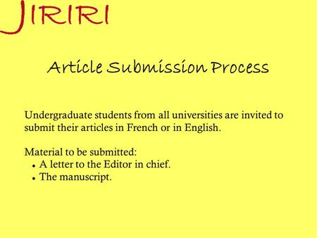 Article Submission Process Undergraduate students from all universities are invited to submit their articles in French or in English. Material to be submitted: