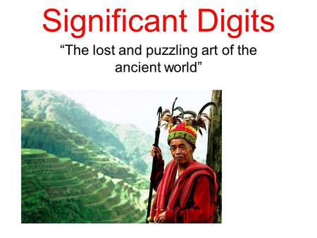 "Significant Digits ""The lost and puzzling art of the ancient world"""