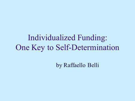 Individualized Funding: One Key to Self-Determination by Raffaello Belli.
