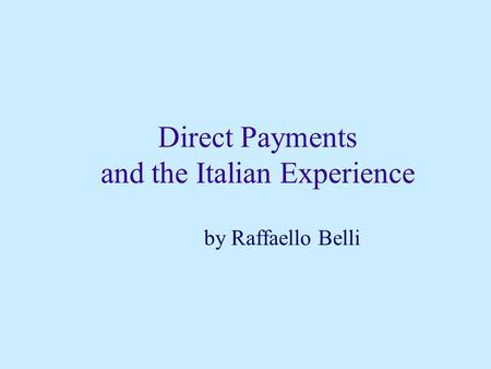 Direct Payments and the Italian Experience by Raffaello Belli.