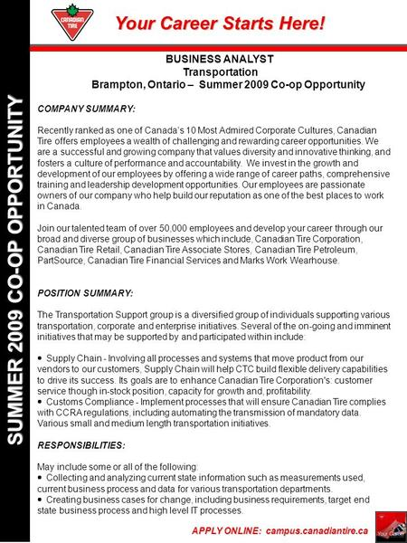 Your Career Starts Here! APPLY ONLINE: campus.canadiantire.ca SUMMER 2009 CO-OP OPPORTUNITY COMPANY SUMMARY: Recently ranked as one of Canada's 10 Most.