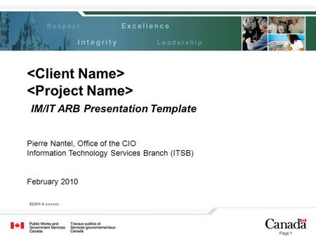 Page 1 IM/IT ARB Presentation Template EDRM # xxxxxx Pierre Nantel, Office of the CIO Information Technology Services Branch (ITSB) February 2010.