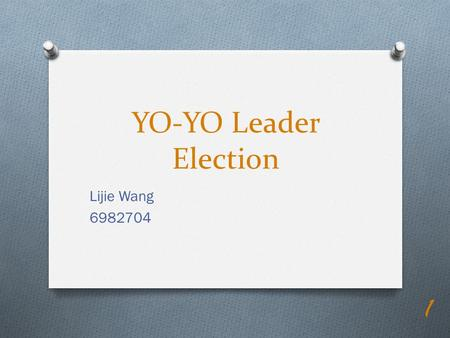 YO-YO Leader Election Lijie Wang 6982704 1. Using SPIN Used to detect design error in applications; descriptions of distributed algorithms. 2.