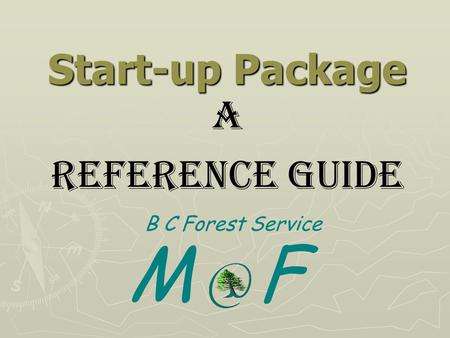 Start-up Package A reference Guide B C Forest Service M F.